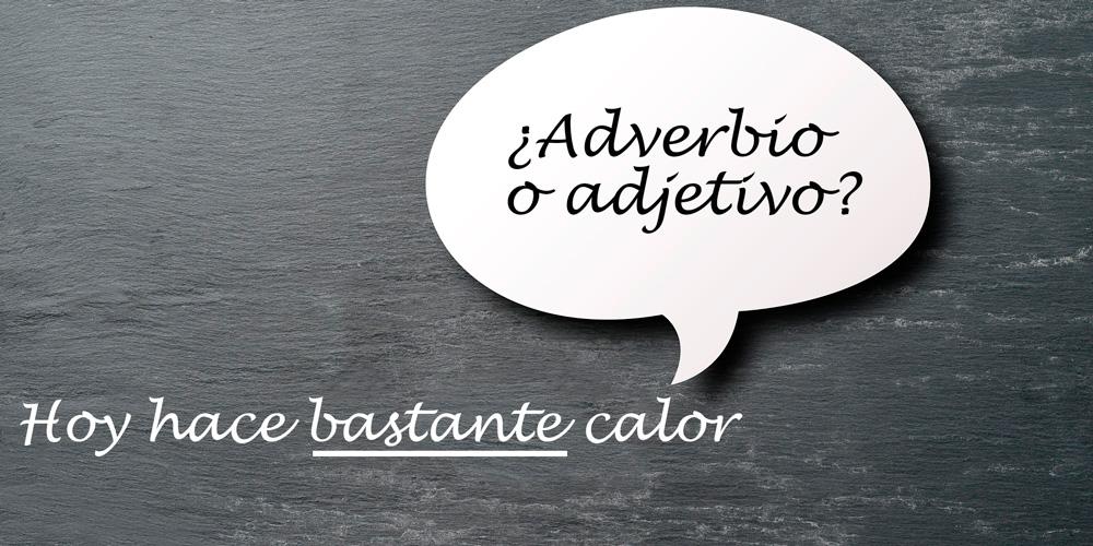 diferenciar adjetivos de adverbios