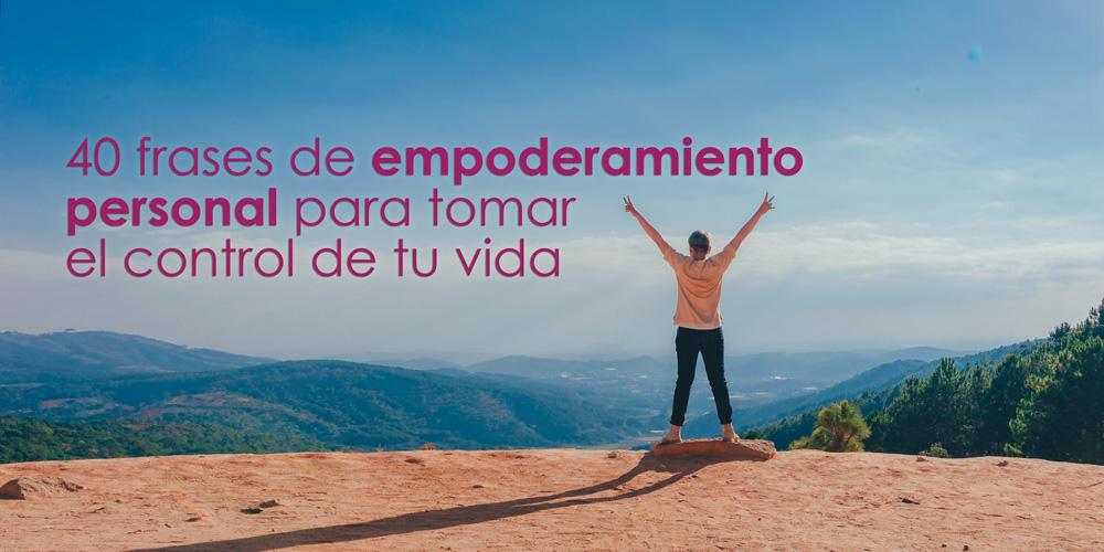 40 Frases De Empoderamiento Personal Para Tomar El Control
