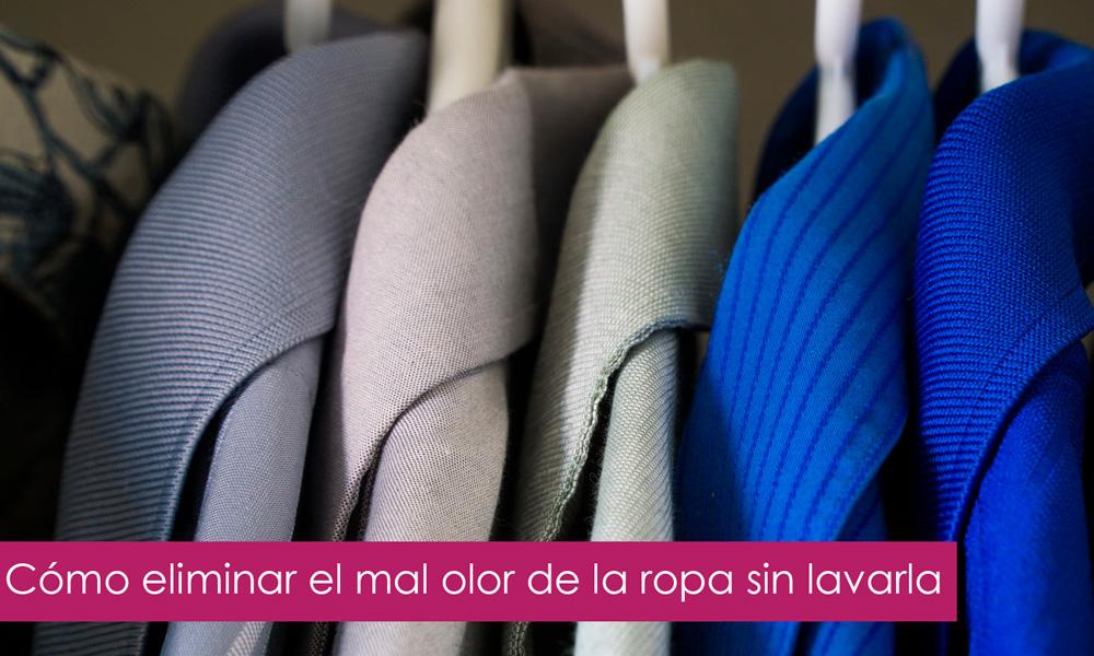 eliminar el mal olor de la ropa sin lavar