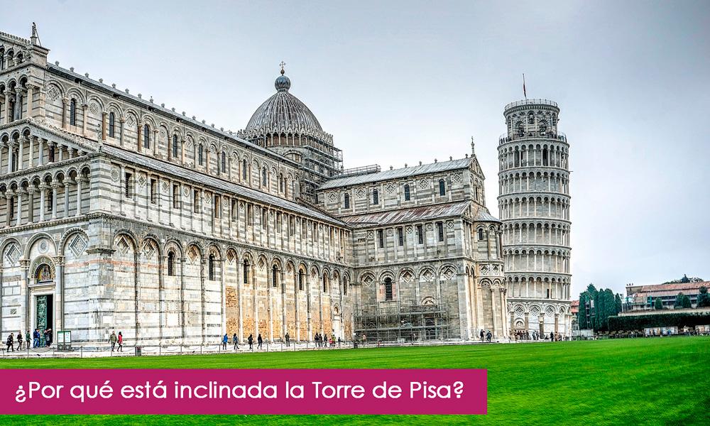 ¿por qué está torcida la Torre Inclinada de Pisa?