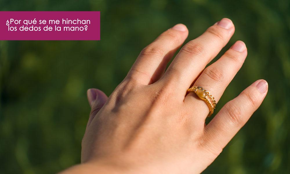 causas a la hinchazon de los dedos de la mano