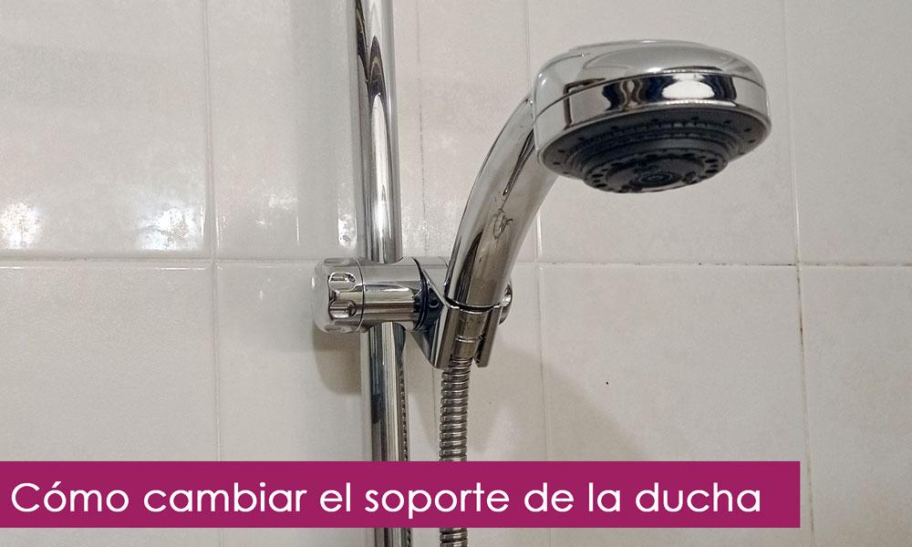 Tips para cambiar el soporte de la ducha